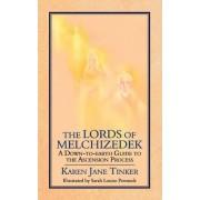 The Lords of Melchizedek by Karen Jane Tinker