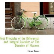 First Principles of the Differential and Integral Calculus by Etienne Bzout