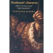 Rembrandt's Enterprise by Svetlana Alpers