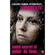 Vorbeste Codul Secret Al Anilor De Liceu - Laurie Halse Anderson