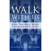 """Walk with Us: How """"The West Wing"""" Changed Our Lives"""