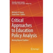 Critical Approaches to Education Policy Analysis 2017 by Michelle D. Young