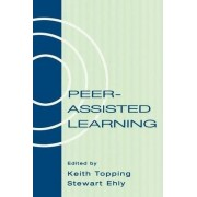 Peer-Assisted Learning by Keith J. Topping