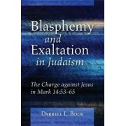 Blasphemy and Exaltation in Judaism by Darrell L Bock