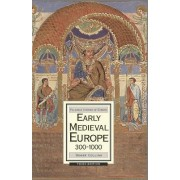 Early Medieval Europe, 300-1000 by Roger Collins