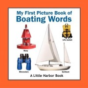 My First Picture Book of Boating Words by Nicholas J Agro