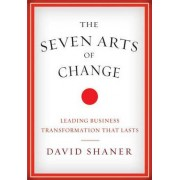 The Seven Arts of Change by David Shaner