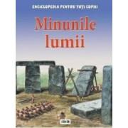 Minunile lumii - Enciclopedia pentru toti copiii