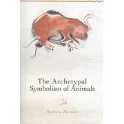 The Archetypal Symbolism of Animals by Barbara Hannah