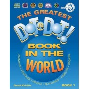 The Greatest Dot to Dot Book in the World by David Kalvitis