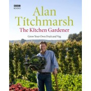 The Kitchen Gardener by Alan Titchmarsh