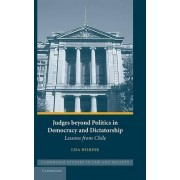 Judges Beyond Politics in Democracy and Dictatorship by Lisa Hilbink