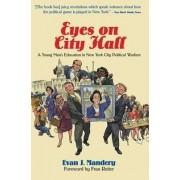 Eyes on City Hall by Evan J. Mandery