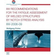 IIW Recommendations for the Fatigue Assessment of Welded Structures By Notch Stress Analysis by Wolfgang Fricke