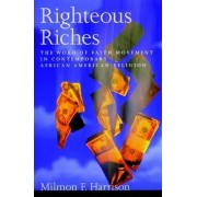 Righteous Riches by Milmon F. Harrison