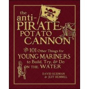 Anti-Pirate Potato Cannon by David Seidman