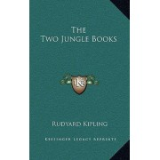 The Two Jungle Books by Rudyard Kipling