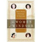 The Women of Windsor by Catherine Whitney