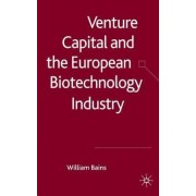 Venture Capital and the European Biotechnology Industry by William Bains