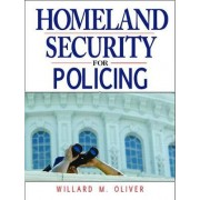 Homeland Security for Policing by Willard M. Oliver