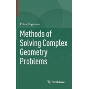 Methods of Solving Complex Geometry Problems by Ellina Grigorieva