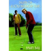 Death of a Low-Handicap Man by Brian Ball