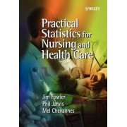 Practical Statistics for Nursing and Health Care by Jim Fowler