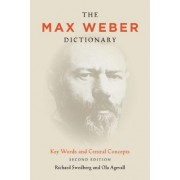 The Max Weber Dictionary: Key Words and Central Concepts, Second Edition
