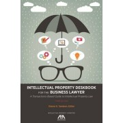 Intellectual Property Deskbook for the Business Lawyer by Sharon K. Sandeen
