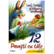 12 povesti cu talc - Leul Cocosul si Magarul plus alte povesti