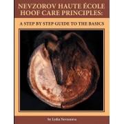 Nevzorov Haute Ecole Hoof Care Principles by Lydia Nevzorova