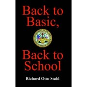 Back to Basic, Back to School by Otto Richard Stahl