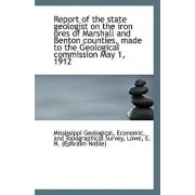Report of the State Geologist on the Iron Ores of Marshall and Benton Counties, Made to the Geologic by Economic And Topographical Geological