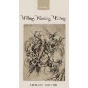 Willing, Wanting, Waiting by Richard Holton