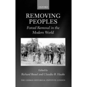 Removing Peoples by Professor of Twentieth-Century History Richard Bessel