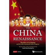 China Renaissance, The: The Rise Of Xi Jinping And The 18th Communist Party Congress by Jonathan Sharp
