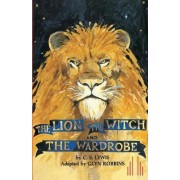 The Lion, the Witch and the Wardrobe: Play by Glyn Robbins