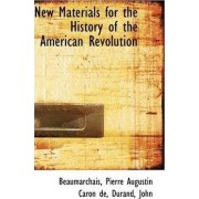 New Materials for the History of the American Revolution by Beaumarchais Pierre Augustin Caron De