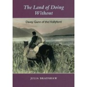The Land of Doing without by Julia Bradshaw