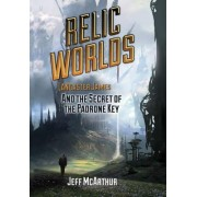 Relic Worlds - Lancaster James and the Secret of the Padrone Key