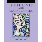 Inner Lives and Social Worlds by James A. Holstein
