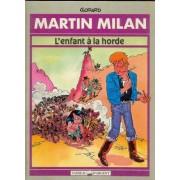 Martin Milan Tome 1 - L'enfant À La Horde