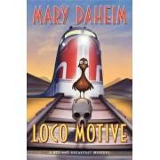 Loco Motive by Mary Daheim