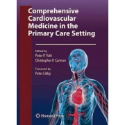 Comprehensive Cardiovascular Medicine in the Primary Care Setting by Peter Toth