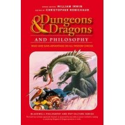 Dungeons and Dragons and Philosophy by Christopher Robichaud