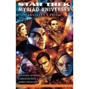 Star Trek: Myriad Universes: Infinity's Prism: Myriad Universes Book 1 by Christopher L. Bennett