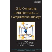 Grid Computing for Bioinformatics and Computational Biology by El-Ghazali Talbi