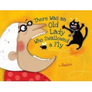 There Was an Old Lady Who Swallowed a Fly by Rashin Kheiriyeh