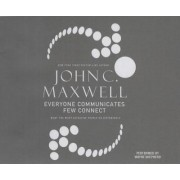 Everyone Communicates, Few Connect by John C Maxwell