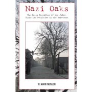 Nazi Oaks: The Green Sacrifice of the Judeo Christian Worldview in the Holocaust